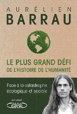 Julien Barrau  Le plus grand défi de l'histoire de l'humanité